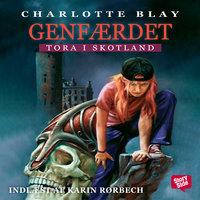 Tora i Skotland - Genfærdet - Charlotte Blay