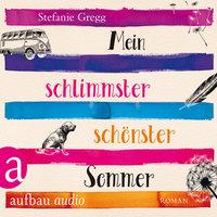 Mein schlimmster schönster Sommer - Stefanie Gregg