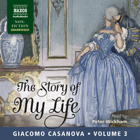 The Story of My Life, Volume 3 - Giacomo Casanova