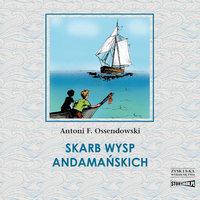Skarb Wysp Andamańskich - Antoni Ferdynand Ossendowski