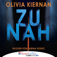 Zu nah - Olivia Kiernan