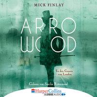 Arrowood: In den Gassen von London - Mick Finlay
