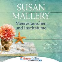 Blackberry Island - Teil 3: Meeresrauschen und Inselträume - Susan Mallery