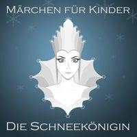 Märchen für Kinder: Die Schneekönigin - Hans Christian Andersen