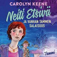 Neiti Etsivä ja vanhan tammen salaisuus - Carolyn Keene