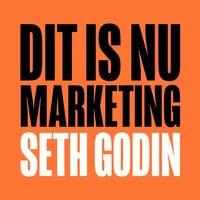 Dit is nu marketing - Seth Godin