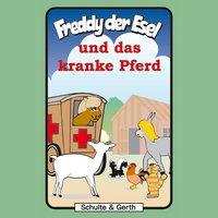 Freddy der Esel - Band 30: Freddy und das kranke Pferd - Olaf Franke, Tim Thomas