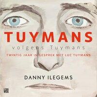 Tuymans volgens Tuymans - Danny Ilegems