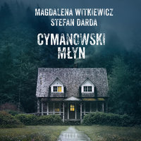 Cymanowski Młyn - Stefan Darda,Magdalena Witkiewicz