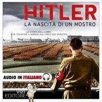 Hitler - La nascita di un mostro - Lucas Pavetto