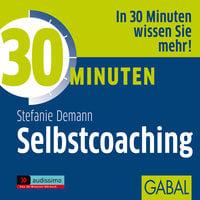 30 Minuten Selbstcoaching - Stefanie Demann