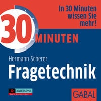 30 Minuten Fragetechnik - Hermann Scherer