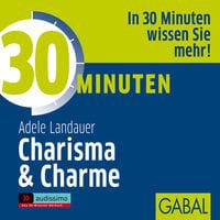 30 Minuten Charisma und Charme - Adele Landauer