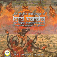 Ancient Secrets of Mystical Yoga – The Icon Das Avatar Series: The Divine Pastimes Of Lord Varaha – The Boar Incarnation of the Supreme Personality of Godhead - H.G. Jagannatha Dasa