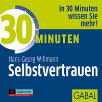 30 Minuten Selbstvertrauen - Hans-Georg Willmann