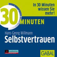 30 Minuten Selbstvertrauen - Hans-Georg Willmann