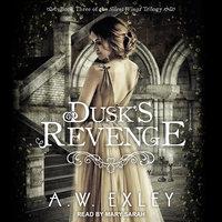 Dusk's Revenge - A.W. Exley