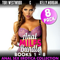 Anal MILFs Bundle 8-Pack: Books 1–8 (Anal Sex Erotica Collection) - Tori Westwood
