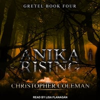 Anika Rising - Christopher Coleman