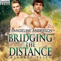 Bridging the Distance: A Kindred Tales Novel - Evangeline Anderson