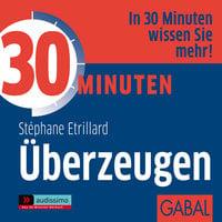 30 Minuten Überzeugen - Stéphane Etrillard