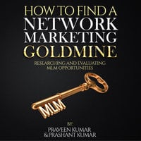 How to Find a Network Marketing Goldmine - Praveen Kumar, Prashant Kumar