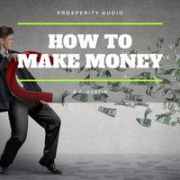 How To Make Money - B.F. Austin