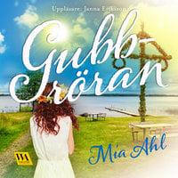 Gubbröran - Mia Ahl