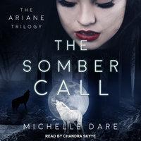 The Somber Call - Michelle Dare