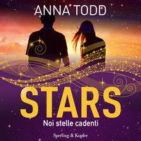 Stars. Noi stelle cadenti - Anna Todd