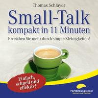 Small-Talk - kompakt in 11 Minuten - Thomas Schlayer