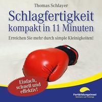 Schlagfertigkeit - kompakt in 11 Minuten - Thomas Schlayer