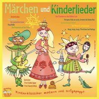 Märchen und Kinderlieder: Kinderklassiker modern und aufgepeppt - Hans Christian Andersen, Gebrüder Grimm