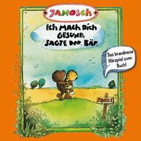 Janosch - Folge 3: Ich mach Dich gesund, sagte der Bär - Janosch