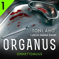 Organus - Onnettomuus - Toni Aho