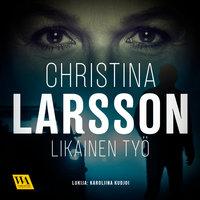 Likainen työ - Christina Larsson