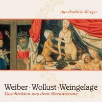 Weiber, Wollust, Weingelage - Giovanni Boccaccio