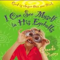I Can See Myself in His Eyeballs - Chonda Pierce