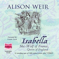 Isabella: She-Wolf of France - Alison Weir
