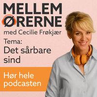 Mellem ørerne 5 – Det sårbare sind - Cecilie Frøkjær