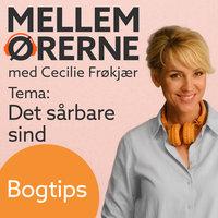 Mellem ørerne 5 – Bogtips med Tyge Brink - Cecilie Frøkjær