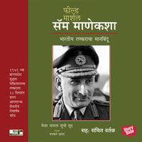 Field Marshal Sam Maneckshaw - Maj Gen Shubhi Sood