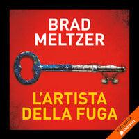 L'artista della fuga - Brad Meltzer