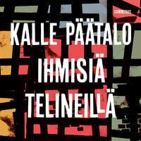 Ihmisiä telineillä - Kalle Päätalo