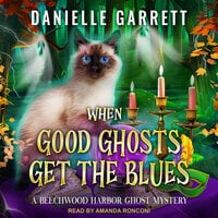 When Good Ghosts Get the Blues - Danielle Garrett