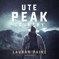 Ute Peak Country - Lauran Paine