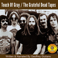 Touch of Gray: The Grateful Dead Tapes - Geoffrey Giuliano
