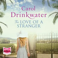 The Love of a Stranger - Carol Drinkwater