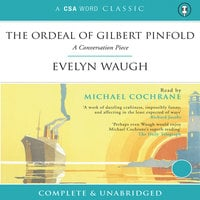 The Ordeal of Gilbert Pinfold: A Conversation Piece - Evelyn Waugh