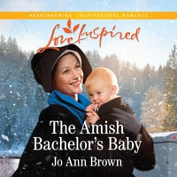 The Amish Bachelor's Baby - Jo Ann Brown